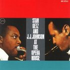 STAN GETZ Stan Getz and J.J. Johnson At The Opera House album cover