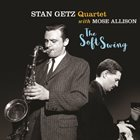 STAN GETZ Stan Getz and Mose Allison : The Soft Swing album cover
