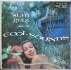 STAN GETZ Stan Getz and the Cool Sounds album cover