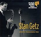 STAN GETZ Stan Getz / Andrzej Trzaskowski Trio – Polish Radio Jazz Archives Vol.01 album cover