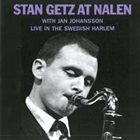 STAN GETZ Stan Getz At Nalen (Live In The Swedish Harlem) (With Jan Johansson) album cover