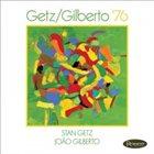 STAN GETZ Stan Getz / João Gilberto : Getz / Gilberto '76 album cover