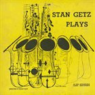 STAN GETZ Stan Getz Plays album cover
