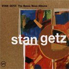 STAN GETZ The Bossa Nova Albums album cover