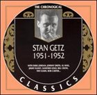 STAN GETZ The Chronological Classics: Stan Getz 1951-1952 album cover