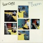 STAN GETZ The Dolphin album cover
