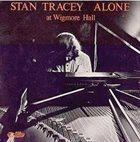 STAN TRACEY Alone At Wigmore Hall album cover