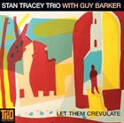 STAN TRACEY Let Them Crevulate album cover