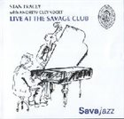 STAN TRACEY Live at the Savage Club London album cover
