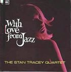 STAN TRACEY With Love from Jazz album cover