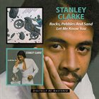 STANLEY CLARKE Rocks, Pebbles And Sand / Let Me Know You album cover