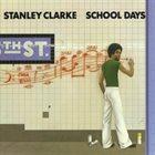 STANLEY CLARKE School Days album cover
