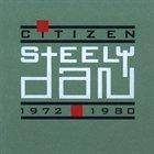 STEELY DAN — Citizen Steely Dan: 1972-1980 album cover