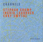 STEPHAN CRUMP Channels album cover