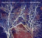 STEPHAN CRUMP Reclamation album cover