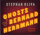 STÉPHAN OLIVA Ghosts Of Bernard Herrmann album cover
