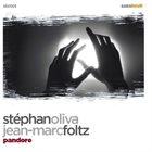 STÉPHAN OLIVA Stéphan Oliva / Jean-Marc Foltz : Pandore album cover