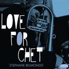 STÉPHANE BELMONDO Love for Chet album cover