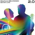 STÉPHANE BELMONDO S.Belmondo & S.Luc : 2.0 album cover