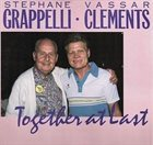 STÉPHANE GRAPPELLI Stephane Grappelli , Vassar Clements : Together At Last album cover