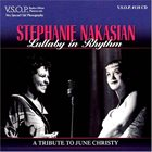 STEPHANIE NAKASIAN Lullaby In Rhythm : A Tribute To June Christy album cover