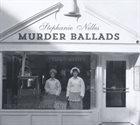 STEPHANIE NILLES Murder Ballads album cover