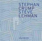 STEPHAN CRUMP Stephan Crump / Steve Lehman : Kaleidoscope & Collage album cover