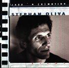 STÉPHAN OLIVA Jazz 'n (E)motion album cover