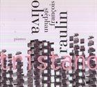 STÉPHAN OLIVA Stéphan Oliva / François Raulin : Tristano album cover