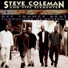 STEVE COLEMAN Steve Coleman And Five Elements : Def Trance Beat (Modalities Of Rhythm) album cover