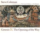 STEVE COLEMAN Genesis & The Opening Of The Way album cover