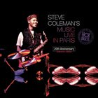 STEVE COLEMAN Live In Paris - 20th Anniversary Collector's Edition album cover