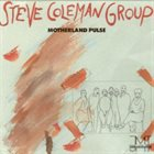STEVE COLEMAN Steve Coleman Group : Motherland Pulse album cover