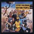 STEVE COLEMAN Steve Coleman And Five Elements : Rhythm People (The Resurrection Of Creative Black Civilization) album cover
