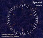 STEVE COLEMAN Steve Coleman and the Council of Balance: Synovial Joints album cover