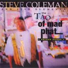 STEVE COLEMAN Steve Coleman And Five Elements : The Tao Of Mad Phat < Fringe Zones > album cover