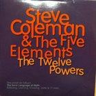 STEVE COLEMAN Steve Coleman And Five Elements : The Twelve Powers album cover