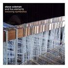 STEVE COLEMAN Steve Coleman And Five Elements : Weaving Symbolics album cover