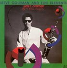STEVE COLEMAN Steve Coleman And Five Elements : World Expansion (By The M-Base Neophyte) album cover