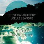 STEVE DALACHINSKY Steve Dalachinsky, Joëlle Léandre : The Bill Has Been Paid album cover