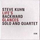 STEVE KUHN Life's Backward Glances - Solo and Quartet album cover