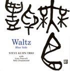 STEVE KUHN Steve Kuhn Trio : Waltz - Blue Side (aka Pastorale) album cover