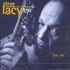 STEVE LACY The Trio : Bye-Ya album cover