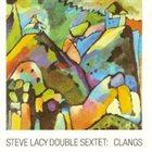 STEVE LACY Steve Lacy Double Sextet : Clangs album cover