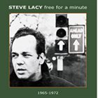 STEVE LACY Free For A Minute (Disposability/Sortie/unreleased material) album cover