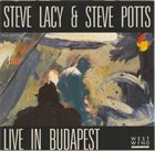 STEVE LACY Live In Budapest (with Steve Potts) album cover