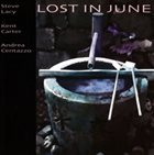 STEVE LACY Lost In June (with Kent Carter, Andrea Centazzo) album cover