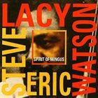 STEVE LACY Steve Lacy / Eric Watson : Spirit Of Mingus album cover