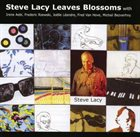 STEVE LACY Steve Lacy Leaves Blossoms album cover