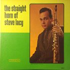 STEVE LACY The Straight Horn of Steve Lacy album cover
